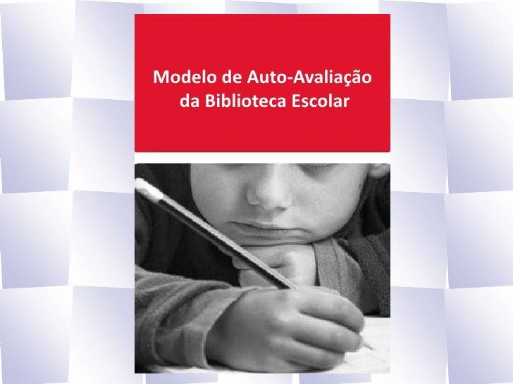 Modelo de Auto-Avaliação<br /> da Biblioteca Escolar<br />