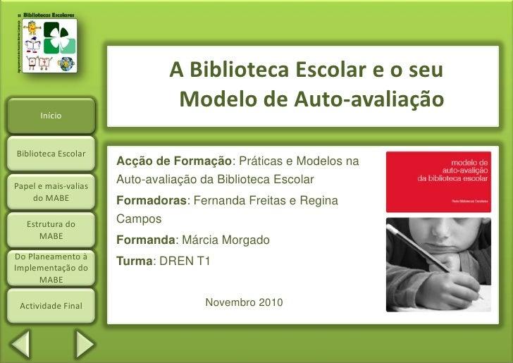 Clique para editar o estilo                               A Biblioteca Escolar e o seu                                Mode...