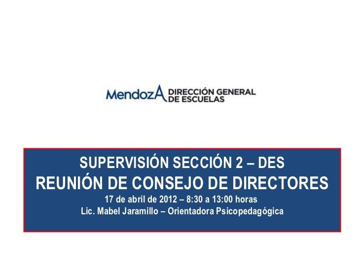 SUPERVISIÓN SECCIÓN 2 – DESREUNIÓN DE CONSEJO DE DIRECTORES          17 de abril de 2012 – 8:30 a 13:00 horas    Lic. Mabe...