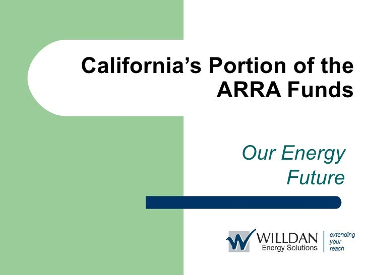 California's Portion of the ARRA Funds Our Energy Future