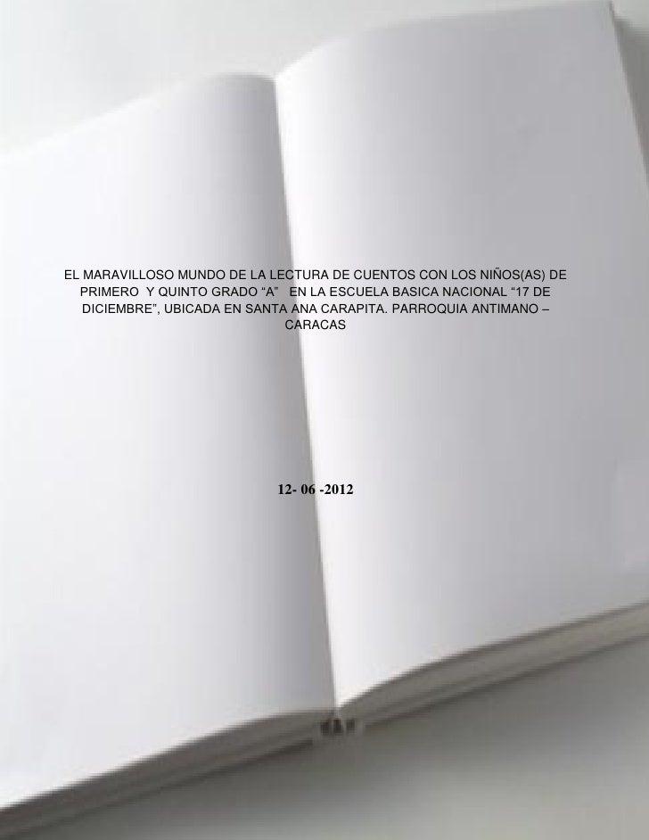 """EL MARAVILLOSO MUNDO DE LA LECTURA DE CUENTOS CON LOS NIÑOS(AS) DE  PRIMERO Y QUINTO GRADO """"A"""" EN LA ESCUELA BASICA NACION..."""