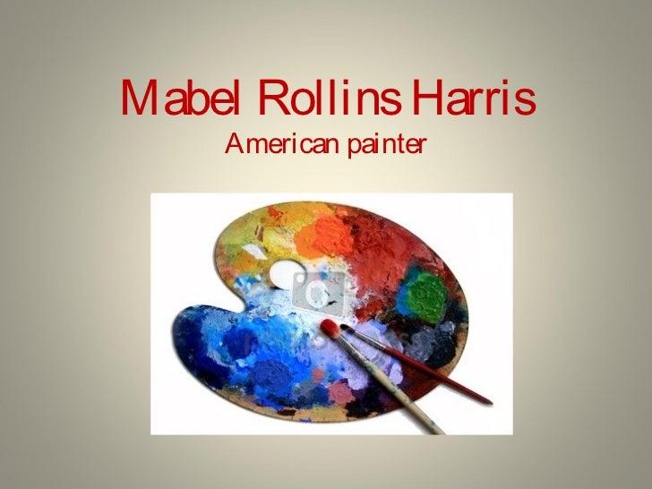 Mabel Rollins Harris     American painter