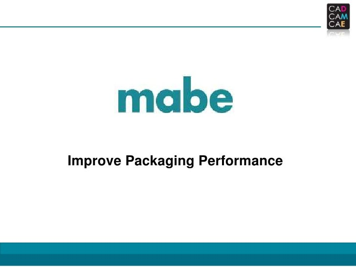 Improve Packaging Performance                                1