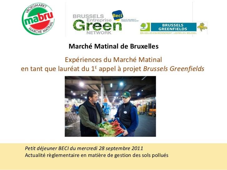 Marché Matinal de Bruxelles   Expériences du Marché Matinal en tant que lauréat du 1 E  appel à projet  Brussels Greenfiel...