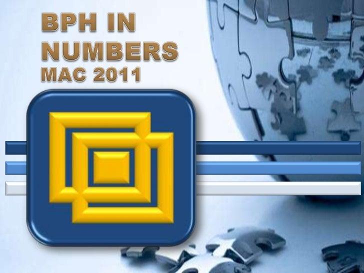 BPH IN NUMBERS <br />MAC 2011<br />