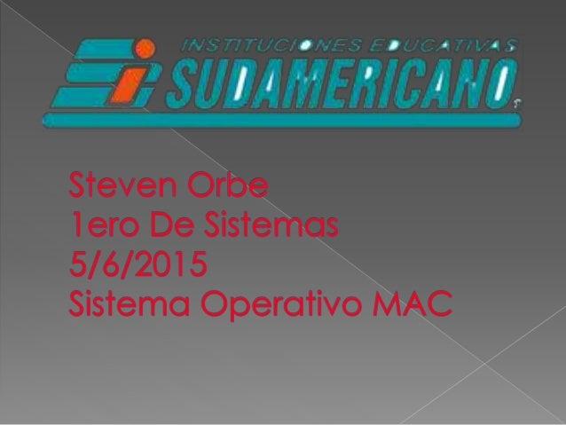  Mac OS (del inglés Macintosh Operating System, en español Sistema Operativo de Macintosh) es el nombre del sistema opera...