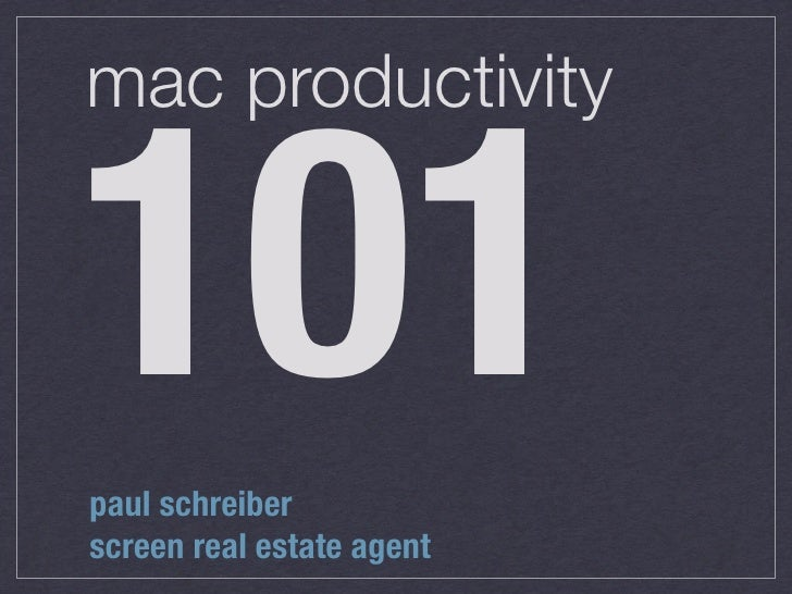 mac productivity   101 paul schreiber screen real estate agent