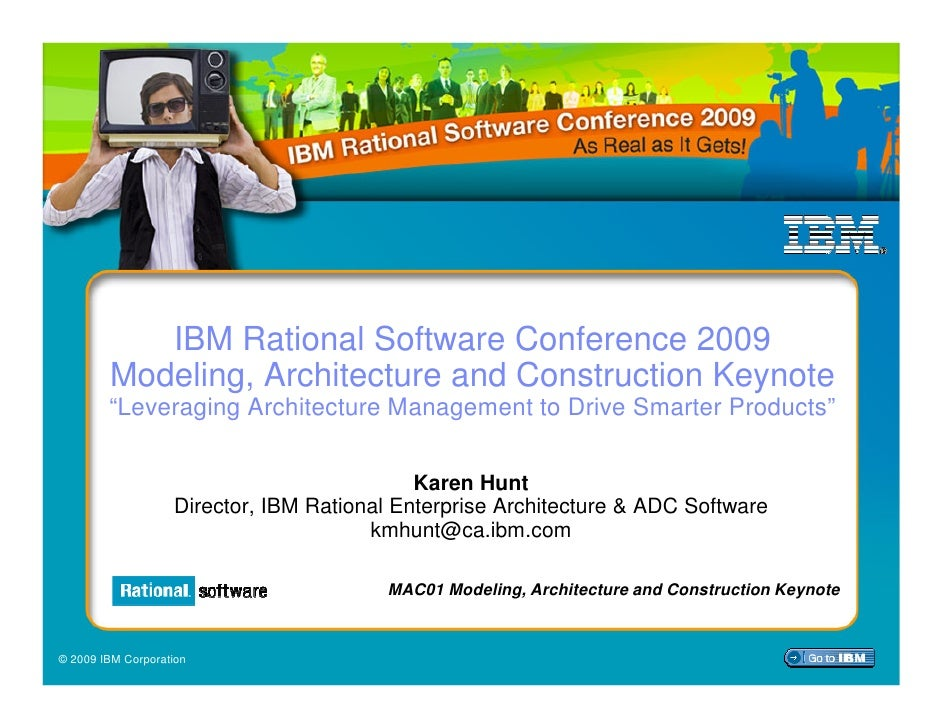IBM Rational Software Conference 2009: Modeling, Architecture & Construction Track Keynote