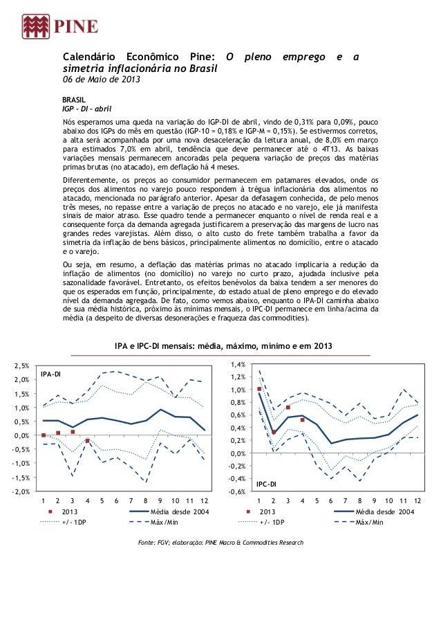 Calendário Econômico Pine: O pleno emprego e asimetria inflacionária no Brasil06 de Maio de 2013BRASILIGP – DI – abrilNós ...