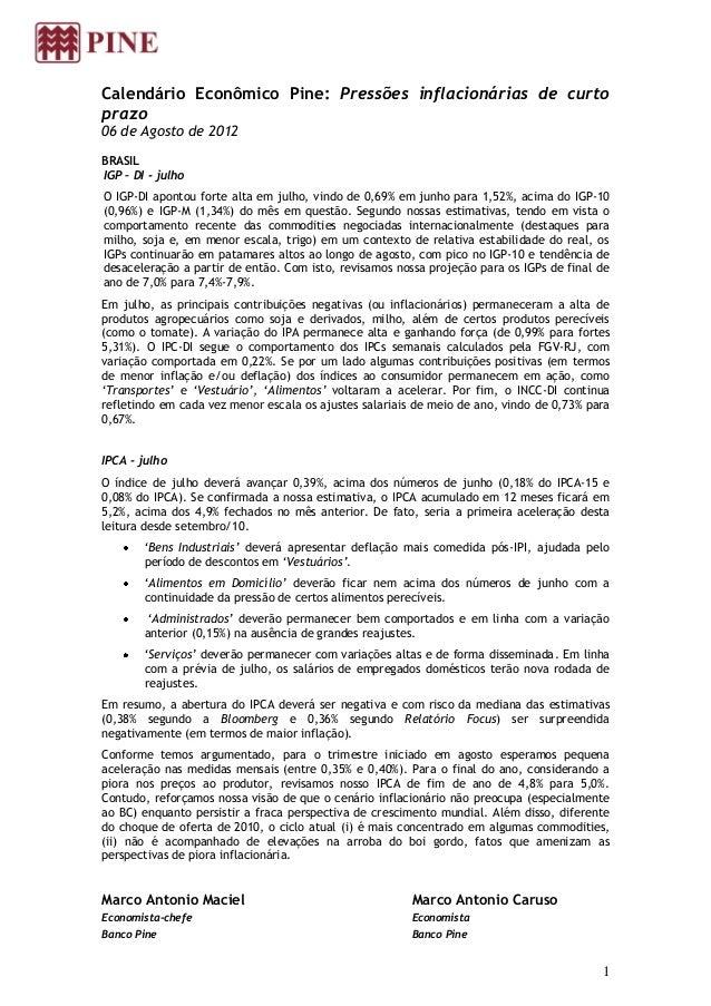 Calendário Econômico Pine: Pressões inflacionárias de curtoprazo06 de Agosto de 2012BRASILIGP – DI - julhoO IGP-DI apontou...