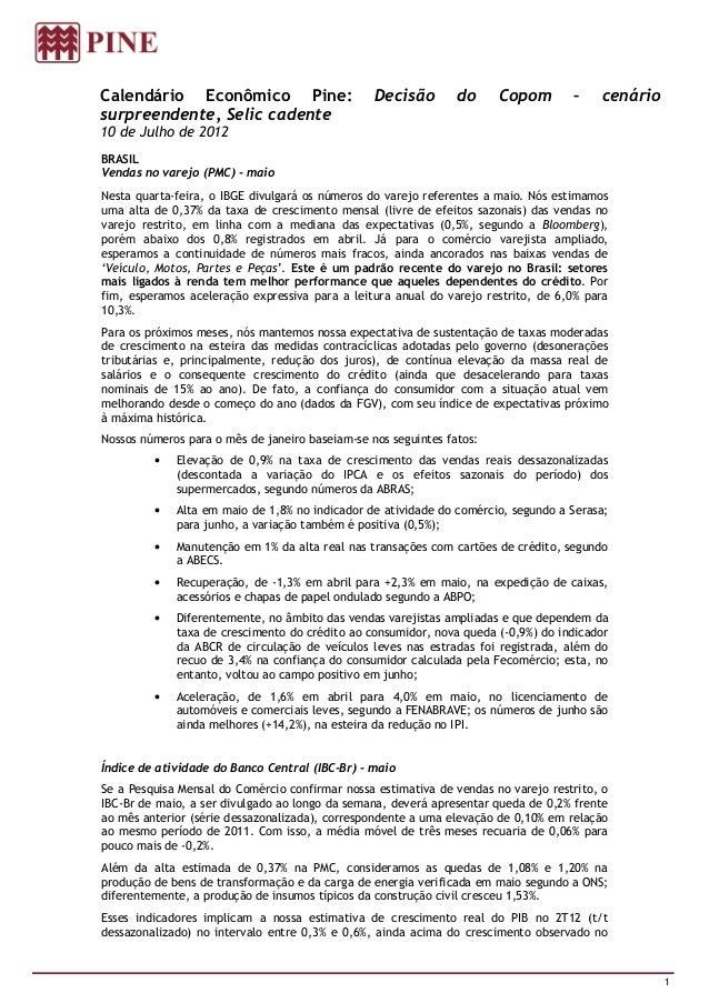Calendário Econômico Pine:                       Decisão        do     Copom        –    cenáriosurpreendente, Selic caden...