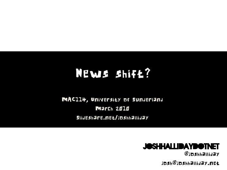 News shift?