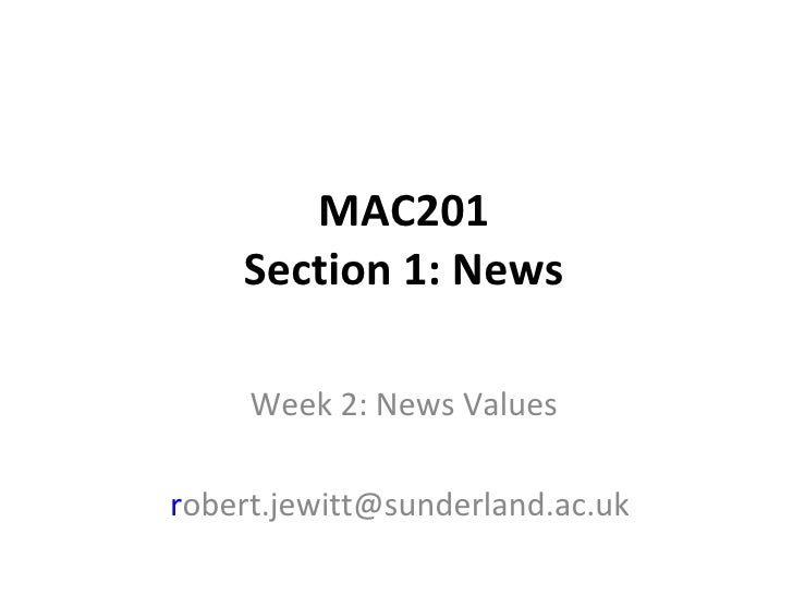MAC201 Section 1: News Week 2: News Values r [email_address]