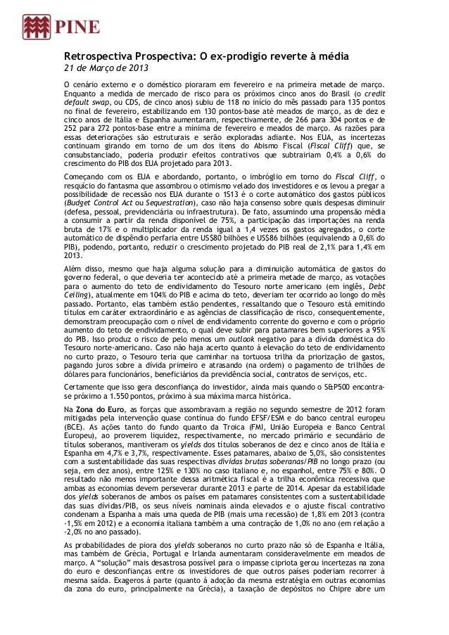 Retrospectiva Prospectiva: O ex-prodígio reverte à média21 de Março de 2013O cenário externo e o doméstico pioraram em fev...