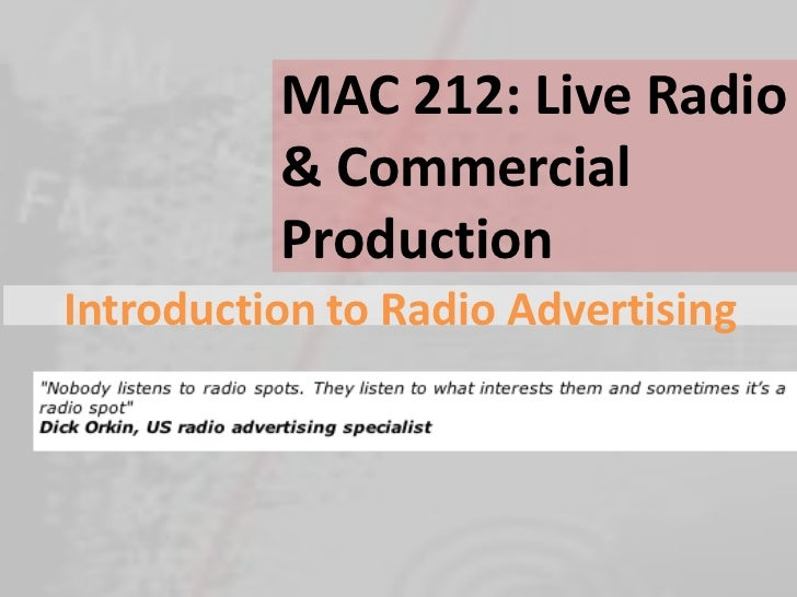 MAC 212: Live Radio          & Commercial          ProductionIntroduction to Radio Advertising