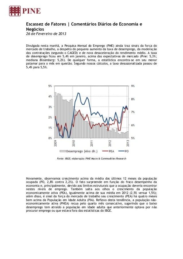 Escassez de Fatores | Comentários Diários de Economia eNegócios26 de Fevereiro de 2013Divulgada nesta manhã, a Pesquisa Me...