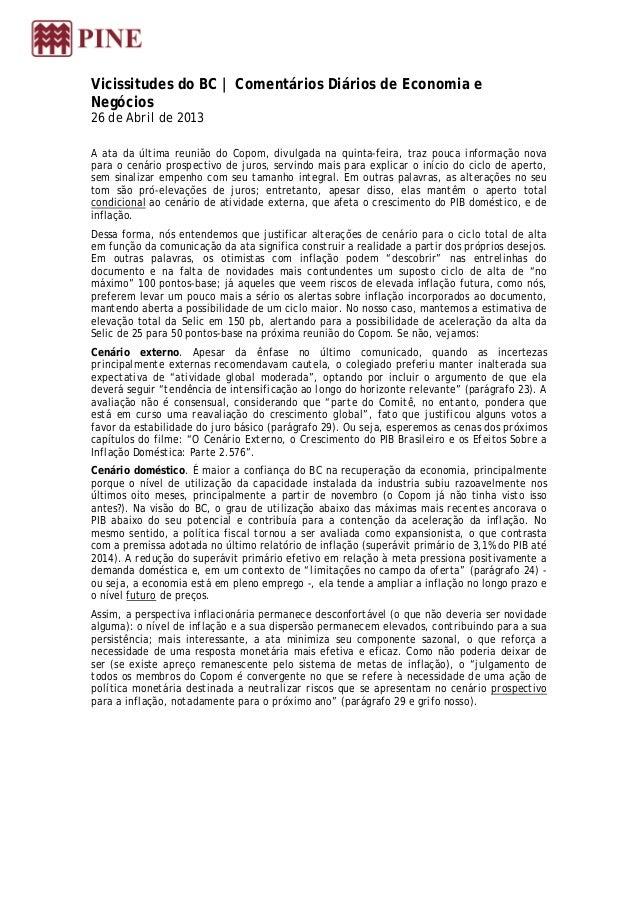 Vicissitudes do BC | Comentários Diários de Economia eNegócios26 de Abril de 2013A ata da última reunião do Copom, divulga...