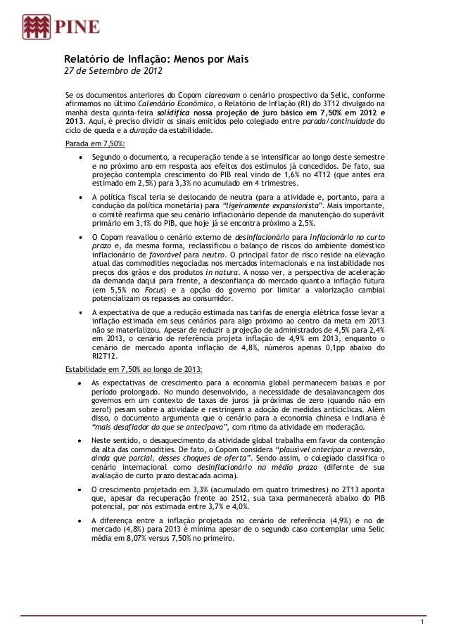 Relatório de Inflação: Menos por Mais27 de Setembro de 2012Se os documentos anteriores do Copom clareavam o cenário prospe...