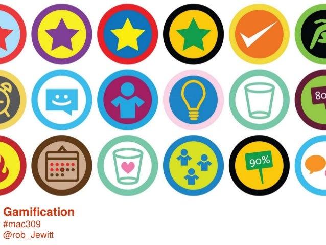 Gamification#mac309@rob_Jewitt