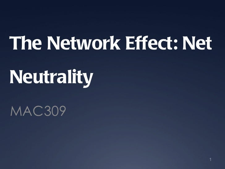The Network Effect: Net Neutrality MAC309