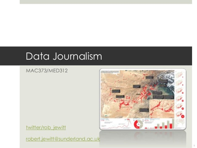 Data JournalismMAC373/MED312twitter/rob_jewittrobert.jewitt@sunderland.ac.uk1