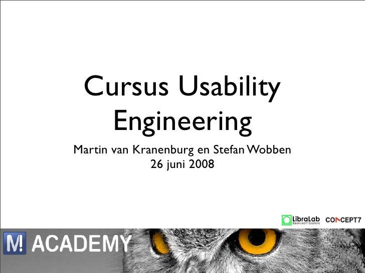 Cursus Usability    Engineering Martin van Kranenburg en Stefan Wobben               26 juni 2008
