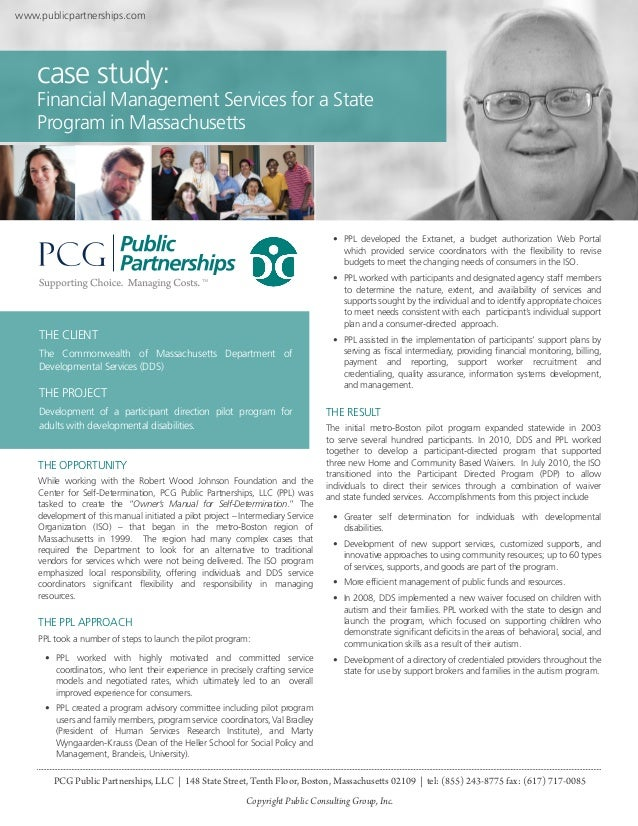 www.publicpartnerships.com  case study:  Financial Management Services for a State Program in Massachusetts  • PPL develo...