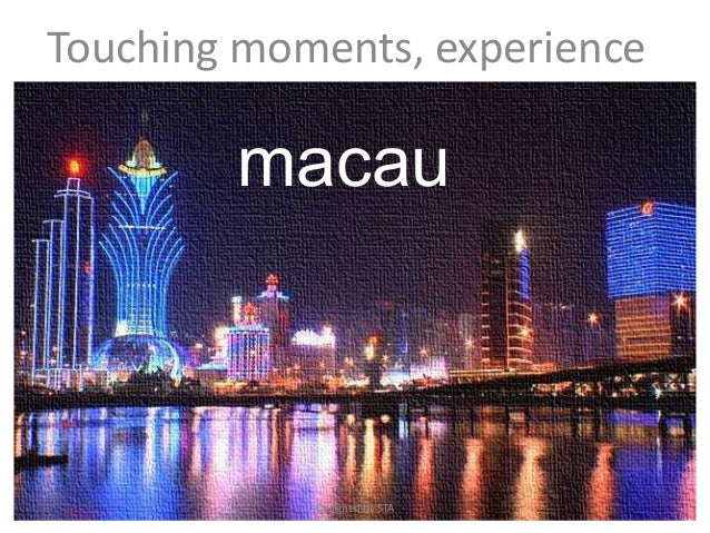macauTouching moments, experienceDesigned by STA