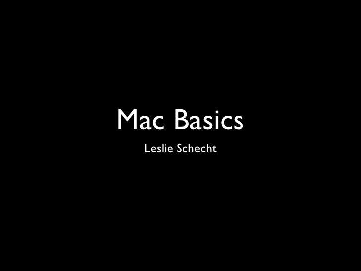 Mac Basics   Leslie Schecht