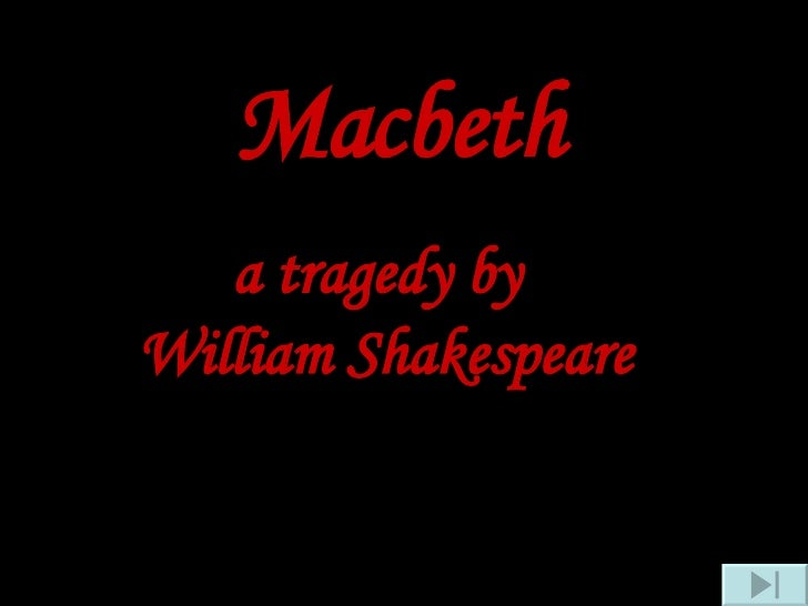Macbeth a tragedy by William Shakespeare