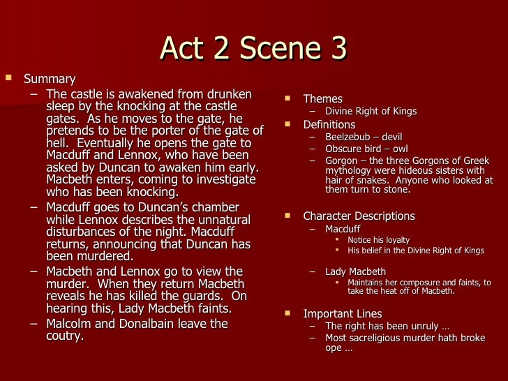 act 2 scene 2 macbeth essay The essay concerns act ii, scene three in the tragedy of macbeth, in which the murder of king duncan by macbeth and lady macbeth is succeeded by macduff and lennox knocking at the gate of the castle the knocking ends act ii, scene 2 and opens ii, 3, the porter scene de quincey wrote that for him, the knocking.