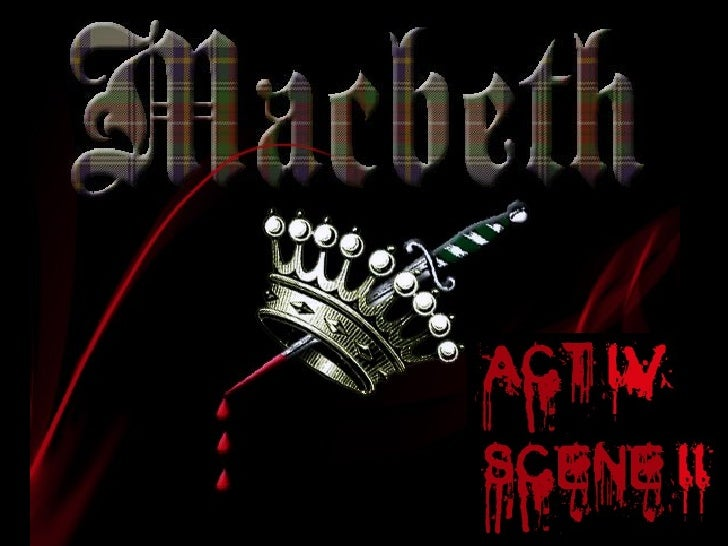 macbeth acts 4 5 essay example Free essays macbeth quotes macbeth quotes 4 3 261-264) macbeth from this moment the very firstlings of my heart shall be the firstlings of my hand and even now, to crown my thoughts with acts, be it thought and done let us write you a custom essay sample.