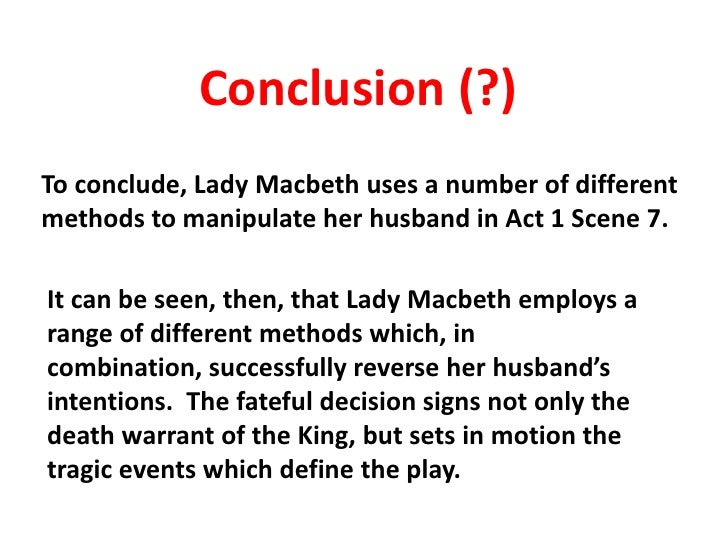 how does shakespeare present lady macbeth in act 1 scene 5 and act 1 scene 7 essay Get an answer for 'in shakespeare's macbeth, how is lady macbeth presented in act 1 scene 5, and act 1 scene 7' and find homework help for other macbeth questions at.