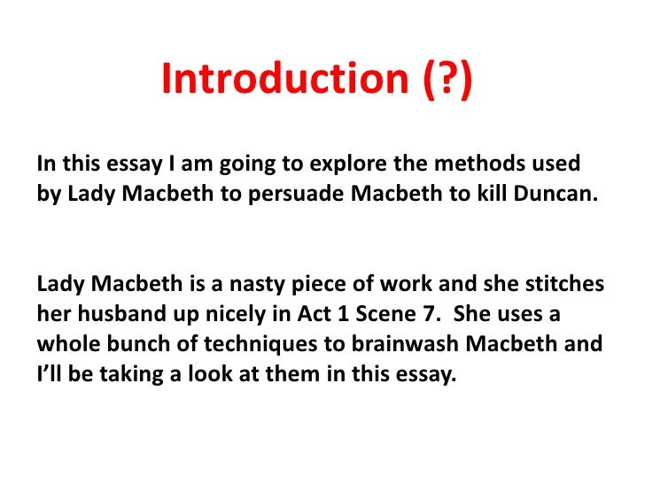 lady macbeth responsible for duncans death essay Lady macbeth is to blame for the tragedy because she convinces and manipulates macbeth into killing duncan comes up with the first idea to kill duncan which penultimately leads to his death in conclusion without lady macbeth convincing is to blame for macbeth's downfall this is.