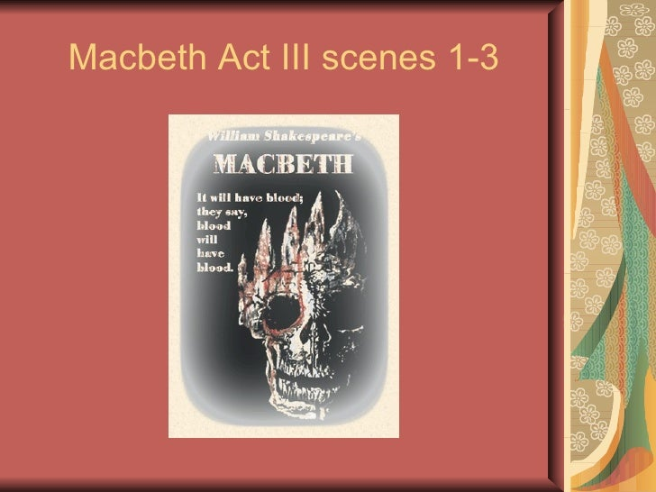Macbeth Act III Scenes 1-3