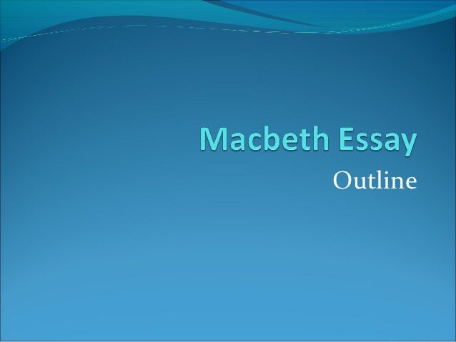 thesis macbeth essay