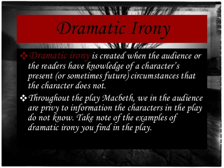 critical analysis of dramatic irony in This literary device is called dramatic irony dramatic irony occurs when the reader has (usually important) information that a character doesn't have dramatic irony in comedy go to literary terms and analysis: help and review ch 2.