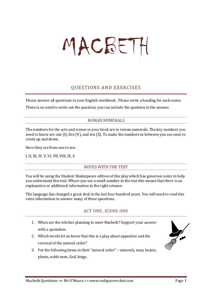 MACBETH                                     QUESTIONS AND EXERCISES  Please answer all questions in your English workbook....