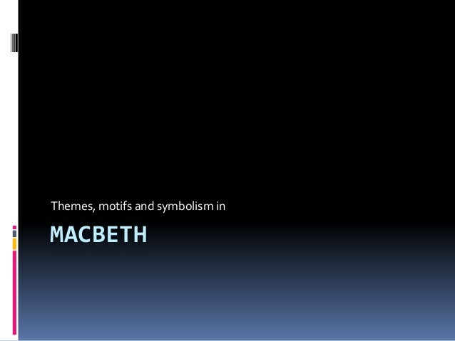 essay symbolism macbeth Below is an essay on macbeth symbolism from anti essays, your source for research papers, essays, and term paper examples three symbols in macbeth in macbeth, symbolism is widely use in illustrating the overall theme of murder and the evil of man.