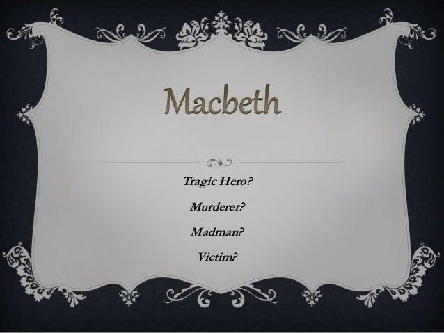 a tragic hero macbeth essay