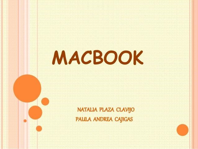 MACBOOK NATALIA PLAZA CLAVIJO PAULA ANDREA CAJIGAS
