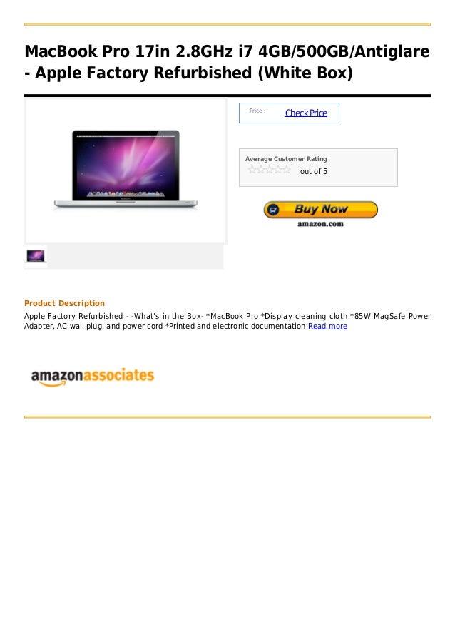 Mac book pro 17in 2.8g hz i7 4gb 500gb antiglare - apple factory refurbished (white box)