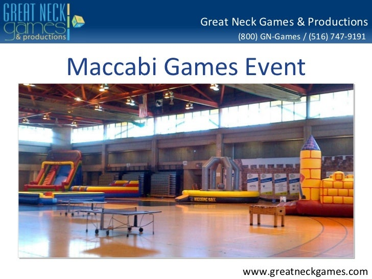 Great Neck Games & Productions                (800) GN-Games / (516) 747-9191Maccabi Games Event                 www.great...