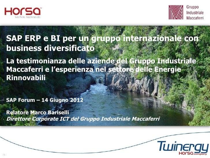 SAP ERP e BI per un gruppo internazionale con  business diversificato  La testimonianza delle aziende del Gruppo Industria...
