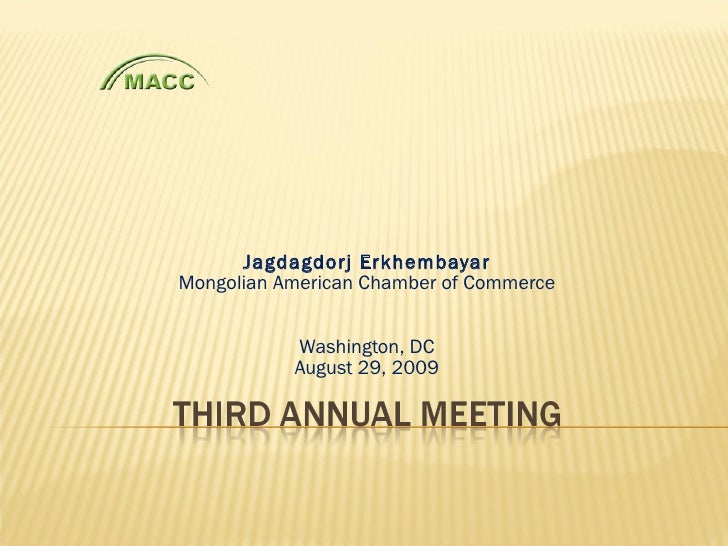 Jagdagdorj Erkhembayar Mongolian American Chamber of Commerce Washington, DC August 29, 2009