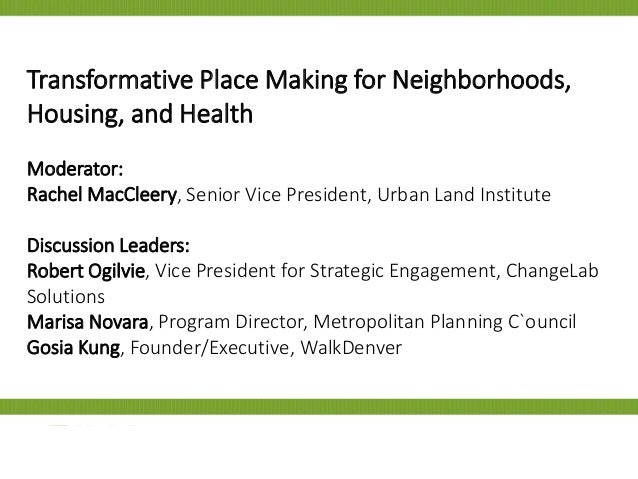 Housing Opportunity 2014 - Transformative Placemaking for Neighborhoods, Housing and Health, Rachel MacCleery
