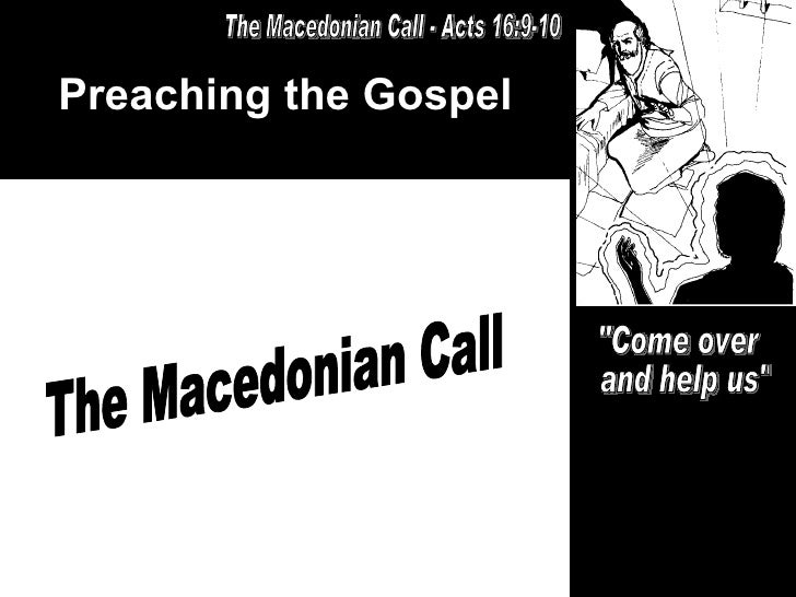 Preaching the Gospel The Macedonian Call