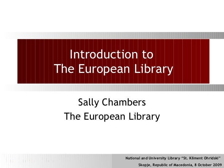 Introduction to  The European Library Sally Chambers The European Library
