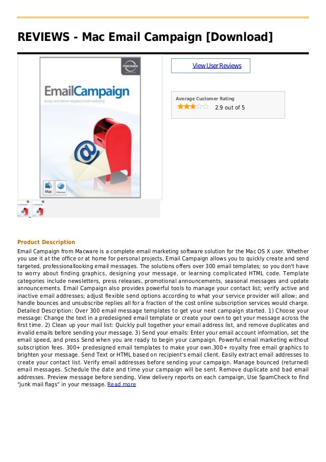 REVIEWS - Mac Email Campaign [Download]ViewUserReviewsAverage Customer Rating2.9 out of 5Product DescriptionEmail Campaign...