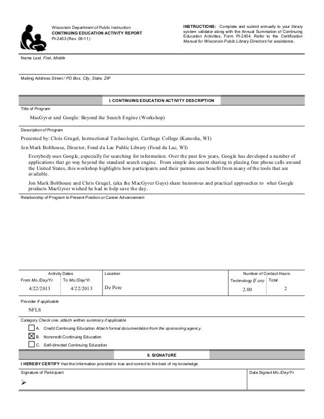 Wisconsin Department of Public Instruction CONTINUING EDUCATION ACTIVITY REPORT PI-2453 (Rev. 09-11) INSTRUCTIONS: Complet...